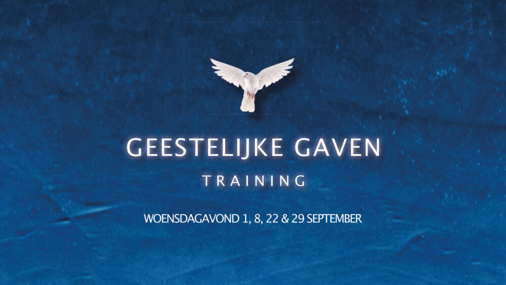 Geestelijke Gaven Training 3/4